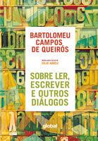 Sobre ler, escrever e outros diálogos - Bartolomeu Campos de Queirós