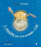 A menina que vivia no mundo da Lua - Luciana Savaget