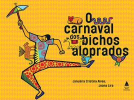 O Carnaval dos bichos aloprados - Januária Cristina Alvesibi