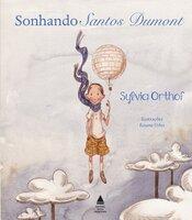 Sonhando Santos Dumont - Sylvia Orthof