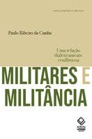 Militares e militância - Paulo Ribeiro Da Cunha