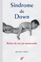 Síndrome de Down - Marcelo Nadur