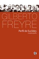 Perfil de Euclides e outros perfis - Gilberto Freyre