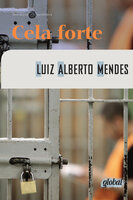 Cela forte - Luiz Alberto Mendes