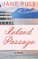 Inland Passage: A Novel - Jane Rule