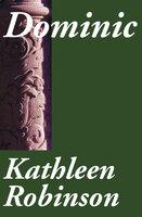 Dominic - Kathleen Robinson