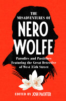 The Misadventures of Nero Wolfe - Various Authors