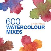 600 Watercolour Mixes - Sharon Finmark