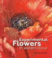 Experimental Flowers in Watercolour - Ann Blockley