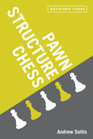 Pawn Structure Chess - Andrew Soltis