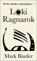 Loki Ragnarok - Mark Binder