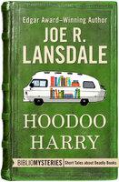 Hoodoo Harry - Joe R. Lansdale