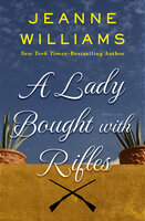 A Lady Bought with Rifles - Jeanne Williams