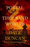 Portal of a Thousand Worlds - Dave Duncan