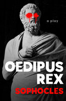 Oedipus Rex: A Play - Sophocles