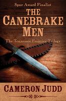 The Canebrake Men - Cameron Judd
