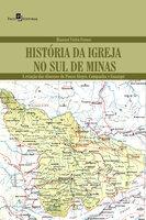 História da Igreja no Sul de Minas - Hiansen Vieira Franco