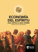 Economía del espíritu - Dorothea Ortmann