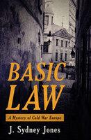 Basic Law: A Mystery of Cold War Europe - J. Sydney Jones