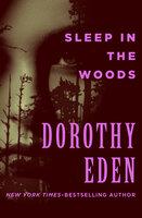 Sleep in the Woods - Dorothy Eden
