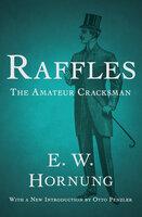 Raffles: The Amateur Cracksman - E.W. Hornung