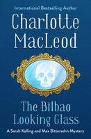 The Bilbao Looking Glass - Charlotte MacLeod