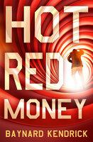 Hot Red Money - Baynard Kendrick