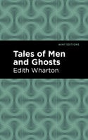 Tales of Men and Ghosts - Edith Wharton