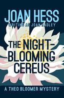 The Night-Blooming Cereus - Joan Hess