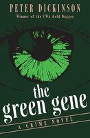 The Green Gene: A Crime Novel - Peter Dickinson