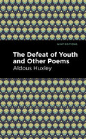 The Defeat of Youth and Other Poems - Aldous Huxley