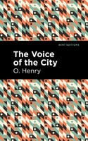 The Voice of the City - O. Henry