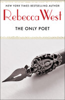 The Only Poet: And Short Stories - Rebecca West