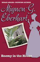 Enemy in the House - Mignon G. Eberhart