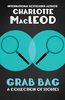 Grab Bag: A Collection of Stories - Charlotte MacLeod