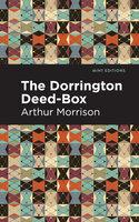 The Dorrington Deed-Box - Arthur Morrison