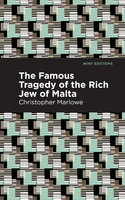 The Famous Tragedy of the Rich Jew of Malta - Christopher Marlowe