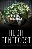 Girl Watcher's Funeral - Hugh Pentecost
