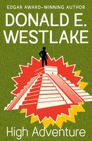 High Adventure - Donald E. Westlake