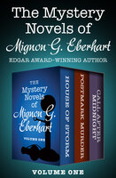 The Mystery Novels of Mignon G. Eberhart (Volume One): House of Storm, Postmark Murder, and Call After Midnight - Mignon G. Eberhart