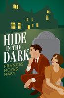 Hide in the Dark - Frances Noyes Hart