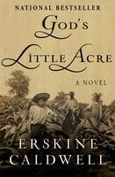 God's Little Acre -A Novel - Erskine Caldwell