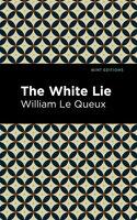 The White Lie - William Le Queux