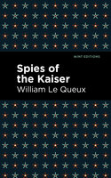 Spies of the Kaiser - William Le Queux
