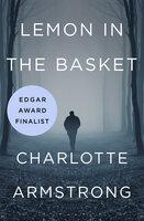 Lemon in the Basket - Charlotte Armstrong