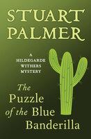 The Puzzle of the Blue Banderilla - Stuart Palmer