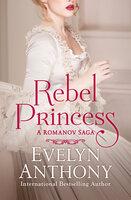 Rebel Princess - Evelyn Anthony
