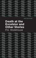 Death at the Excelsior and Other Stories - P.G. Wodehouse