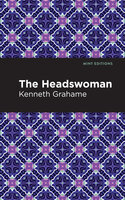 The Headswoman - Kenneth Grahame