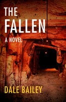 The Fallen: A Novel - Dale Bailey